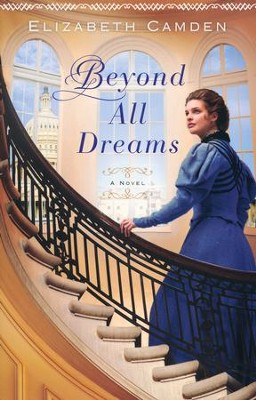 Beyond All Dreams  -     By: Elizabeth Camden