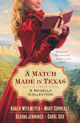 A Match Made in Texas    -     By: Karen Witemeyer, Mary Connealy, Regina Jennings, Carol Cox