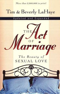 The Act Of Marriage, Revised & Updated - Paperback                                     -     By: Tim LaHaye, Beverly LaHaye
