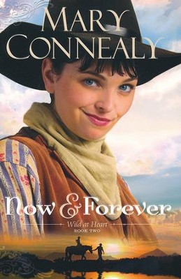 #2: Now and Forever  -     By: Mary Connealy