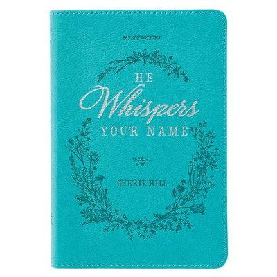 He Whispers Your Name  -     By: Cherie Hill
