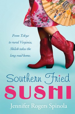 Southern Fried Sushi: A Novel - eBook  -     By: Jennifer Spinola