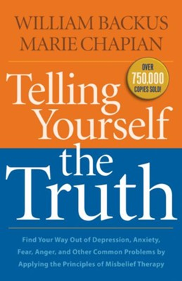 Telling Yourself the Truth, repackaged  -     By: William Backus, Marie Chapian