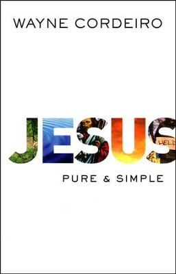 Jesus: Pure and Simple  -     By: Wayne Cordeiro