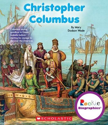 Christopher Columbus  -     By: Mary Dodson Wade