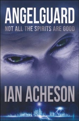 Angelguard, Angelguard Trilogy Series #1   -     By: Ian Acheson