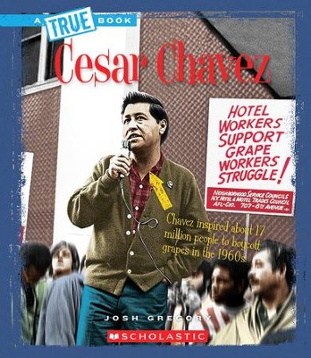 Cesar Chavez  -     By: Josh Gregory