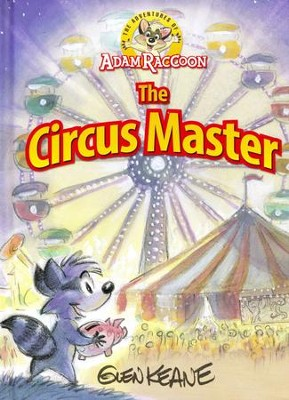 The Adventures of Adam Raccoon: The Circus Master  -     By: Glen Keane
