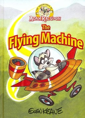The Adventures of Adam Raccoon: The Flying Machine  -     By: Glen Keane