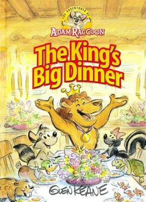 The Adventures of Adam Raccoon: The King's Big Dinner  -     By: Glen Keane