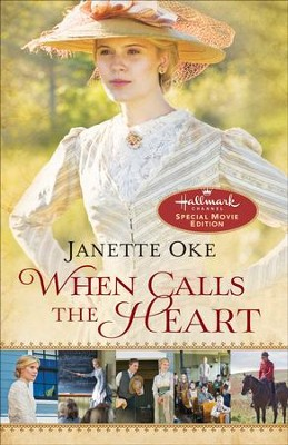 When Calls the Heart, Movie Edition    -     By: Janette Oke