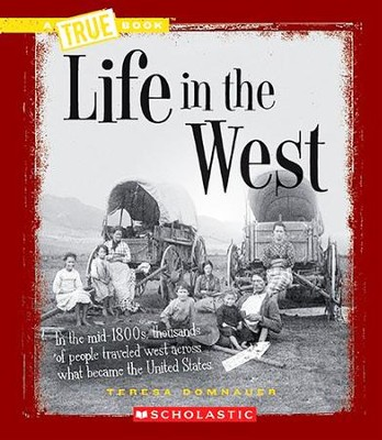 Life in the West  -     By: Teresa Domnaur