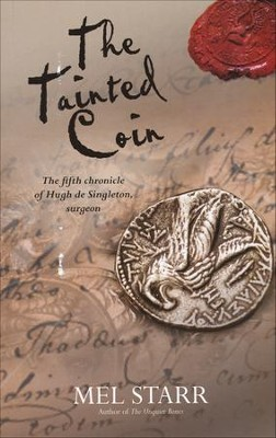 The Tainted Coin, Hugh de Singleton Surgeon Series #5   -     By: Mel Starr