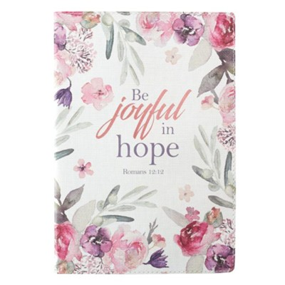 Be Joyful in Hope Journal, Lux-Leather, Flowers  -
