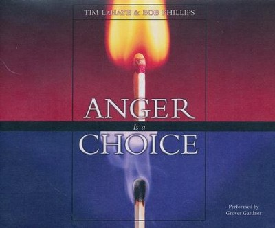 Anger Is a Choice - unabridged audio book on CD  -     By: Tim LaHaye, Bob Phillips