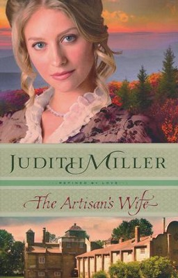 #3: The Artisan's Wife  -     By: Judith Miller