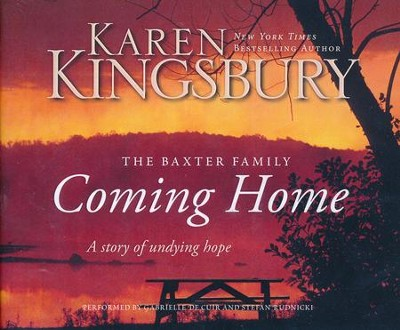 Coming Home: A Story of Unending Love and Eternal Promise - unabridged audio book on CD  -     By: Karen Kingsbury