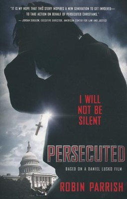 Persecuted: I Will Not Be Silent  -     By: Robin Parrish