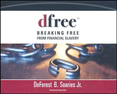 dfree: Breaking Free from Financial Slavery - unabridged audio book on CD  -     Narrated By: Richard Allen     By: DeForest B. Soaries Jr.