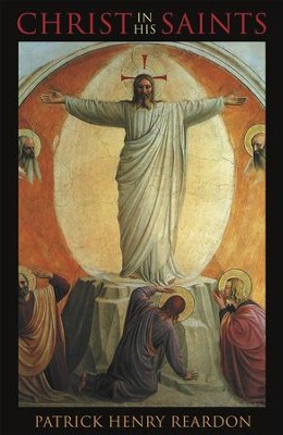 Christ in His Saints  -     By: Patrick Henry Reardon