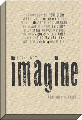 I Can Only Imagine, Canvas Print, Natural  -