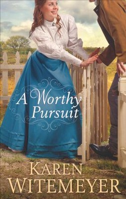 A Worthy Pursuit  -     By: Karen Witemeyer