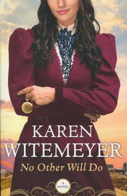 No Other Will Do #1   -     By: Karen Witemeyer