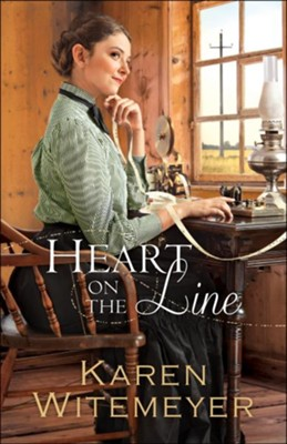 Heart on the Line, Ladies of Harper's Station Series #2   -     By: Karen Witemeyer