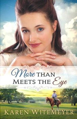 More Than Meets the Eye  -     By: Karen Witemeyer