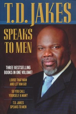 T. D. Jakes Speaks to Men, 3-in-1  -     By: T.D. Jakes