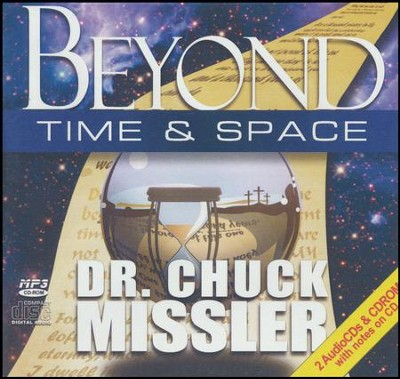 Beyond Time and Space - unabridged audio book on CD  -     By: Chuck Missler