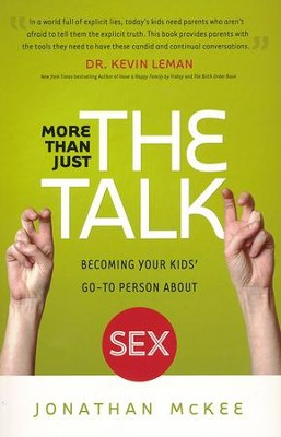 More Than Just the Talk: Becoming Your Kids' Go-To Person About Sex  -     By: Jonathan McKee
