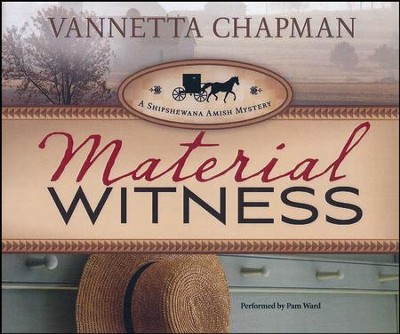 #3: Material Witness, Shipshewana Amish Mysteries series - unabridged audio book on CD  -     By: Vannetta Chapman