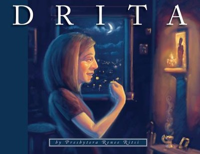 Drita: An Albanian Girl Discovers Her Ancestors' Faith  -     By: Renee Ritsi     Illustrated By: Cameron Thorpe