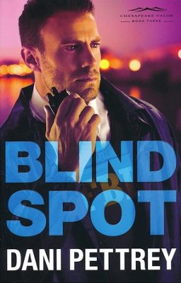 Blind Spot #3   -     By: Dani Pettrey