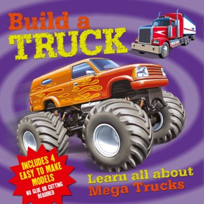 Build A Truck: Learn All about Mega Trucks-Includes 4   -     By: Claire Bampton