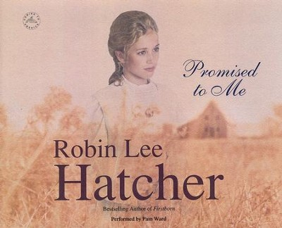 #4: Promised to Me - unabridged audio book on CD  -     By: Robin Lee Hatcher