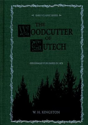 The Woodcutter of Gutech  -     By: W.H. Kingston