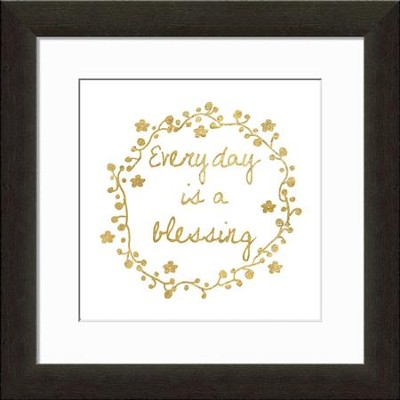Everyday Is A Blessing Typography Framed Art  -
