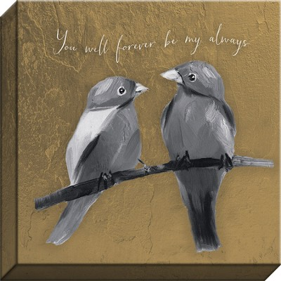 You Will Forever Be My Always, Birds Canvas Art  -