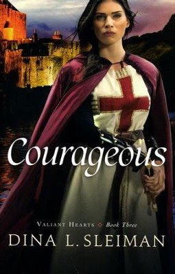 #3: Courageous  -     By: Dina L. Sleiman
