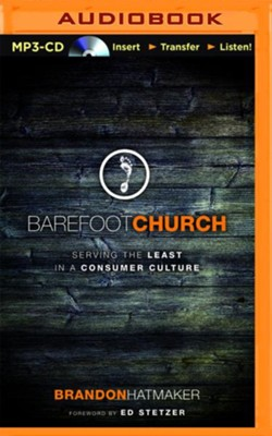 Barefoot Church: Serving the Least in a Consumer Culture - unabridged audio book on MP3-CD  -     By: Brandon Hatmaker