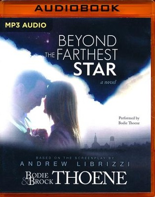 Beyond the Farthest Star: A Novel - unabridged audio book on MP3-CD  -     By: Bodie Thoene, Brock Thoene