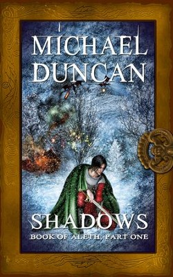 Shadows: Book of Aleth, Part One - eBook  -     By: Michael Duncan