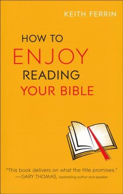 How to Enjoy Reading Your Bible  -     By: Keith Ferrin