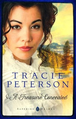 #1: A Treasure Concealed  -     By: Tracie Peterson