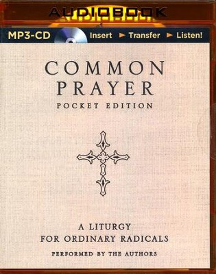 Common Prayer: A Liturgy for Ordinary Radicals - unabridged audiobook on MP3-CD  -     Narrated By: Shane Claiborne, Jonathan Wilson-Hartgrove     By: Shane Claiborne, Jonathan Wilson-Hartgrove, Enuma Okoro