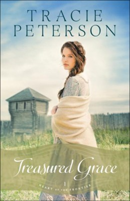 Treasured Grace, Heart of the Frontier Series #1    -     By: Tracie Peterson