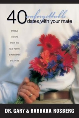 40 Unforgettable Dates with Your Mate - eBook  -     By: Dr. Gary Rosberg, Barbara Rosberg