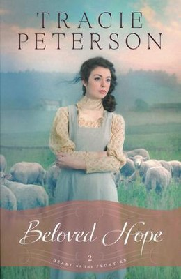 Beloved Hope, Heart of the Frontier Series #2   -     By: Tracie Peterson